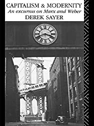 Capitalism and Modernity: An Excursus on Marx and Weber by Derek Sayer (1990-12-23)
