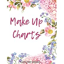 Make Up Charts: Motivational Notebook, Journal, Diary (125 Pages, Blank,)