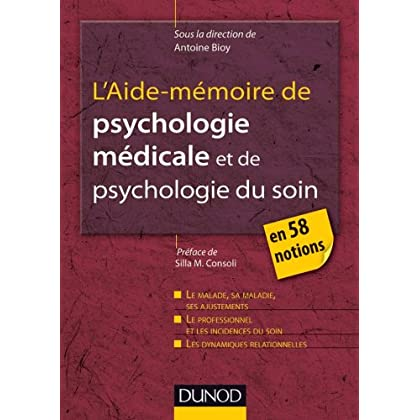 L'Aide-mémoire de psychologie médicale et psychologie du soin : en 58 notions