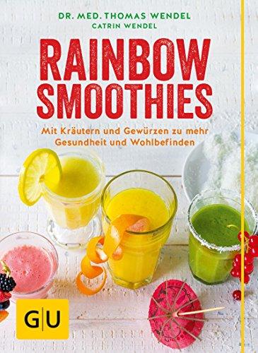 Rainbow-Smoothies: Mit Kräutern und Gewürzen zu mehr Gesundheit und Wohlbefinden (GU Diät&Gesundheit) - Erdbeer-vanille Vitamine