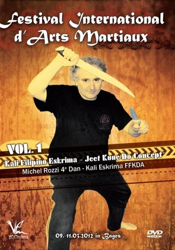 Festival International d'Arts Martiaux Vol.1 - Kali Filipino Eskrima & Jeet Kune Do Concept