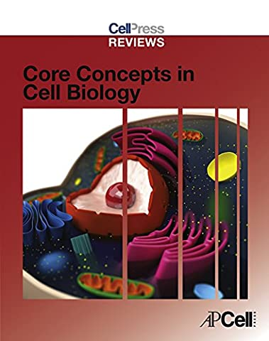 Cell Press Reviews: Core Concepts in Cell Biology (Cell Press