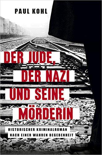 Buchseite und Rezensionen zu 'Der Jude, der Nazi und seine Mörderin' von Paul Kohl