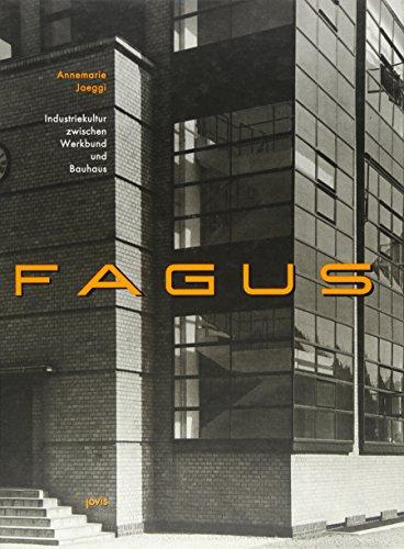 Fagus: Industriekultur zwischen Werkbund und Bauhaus