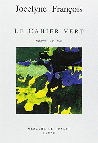 Le Cahier vert. Journal 1961 - 1989