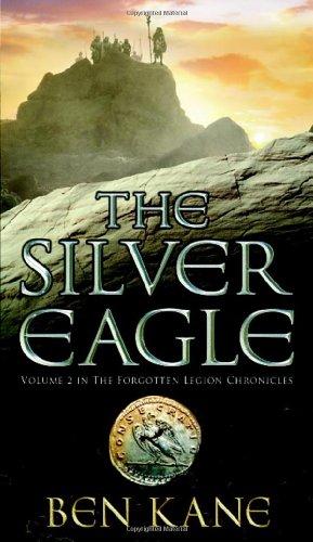 The Silver Eagle (The Forgotten Legion Chronicles) por Ben Kane