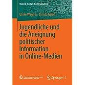 Jugendliche und die Aneignung politischer Information in Online-Medien (Medien • Kultur • Kommunikation)