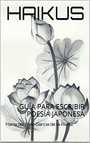HAIKUS: GUÍA  PARA ESCRIBIR POESÍA JAPONESA (Spanish Edition)
