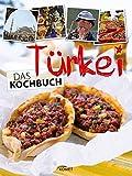 Türkei - Das Kochbuch