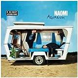 Songtexte von Naomi - Aquarium