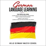 German Language Learning: This Book Includes: Learn German for Beginners, Phrase Book, Short Stories for Beginners. Perfect for Travel! Learn in Your Car or Anywhere You Want!