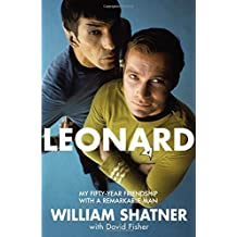 Leonard: My Fifty-Year Friendship With A Remarkable Man by William Shatner (2016-02-25)