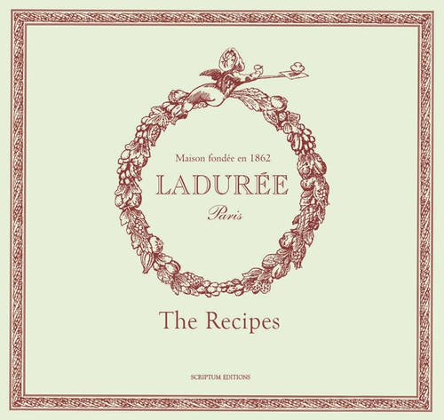 Ladurée: Sucré: The Recipes