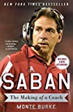 Saban: The Making of a Coach by Monte Burke (2016-08-02)