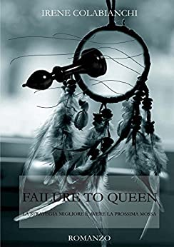 Failure to Queen di [Colabianchi, Irene]