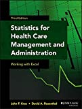 Statistics for Health Care Management and Administration: Working with Excel, Third Edition (Public Health/Epidemiology and Biostatistics)