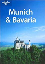 Munich & Bavaria (Lonely Planet Munich, Bavaria, & the Black Forest)
