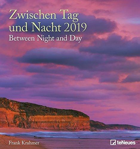 Zwischen Tag und Nacht 2019 Wandkalender: Between Night and Day