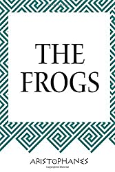 The Frogs by Aristophanes (2015-11-24)