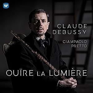 Ou're La Lumière Debussy: Works for Flute