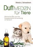 Duftmedizin für Tiere: Ätherische Öle und ihre therapeutische Anwendung im Tierreich (Amazon.de)