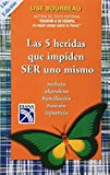 Las 5 heridas que impiden SER uno mismo / Heal Your Wounds and Find Your True Self: Rechazo, abandono, humillacion, traicion, injusticia / Rejection, ... Betrayal, Injustice (Spanish Edition) by Lise Bourbeau (2010-08-30)