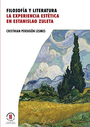 Filosofía y literatura: la experiencia estética en Estanislao Zuleta por Cristhian Perdigón Lesmes
