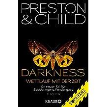 Darkness - Wettlauf mit der Zeit: Eine neuer Fall für Special Agent Pendergast (Ein Fall für Special Agent Pendergast)