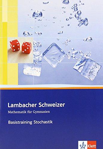 Lambacher Schweizer Mathematik Basistraining Themenband Stochastik: Arbeitsheft plus Lösungen Klassen 10-12 oder 11-13 (Lambacher Schweizer. Bundesausgabe ab 2012)