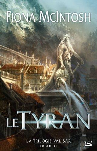 La Trilogie Valisar T02 Le Tyran par Fiona McIntosh