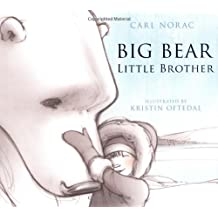 Big Bear, Little Brother by Carl Norac (2009-11-06)