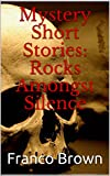 Mystery Short Stories: Rocks Amongst Silence (English Edition) - Best Reviews Guide