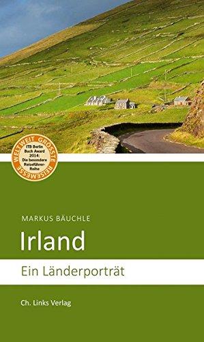 Irland: Ein Länderporträt (Patricks Day Geschichte St. Der)