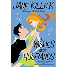 [ IF WISHES WERE HUSBANDS ] Killick, Jane (AUTHOR ) Apr-07-2014 Paperback