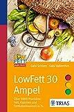 LowFett 30 Ampel: Über 5000 Produkte: Fett, Kalorien und Fettkalorienanteil in % (Ampeln)