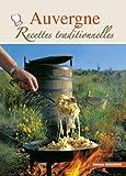 Auvergne, Recettes Traditionnelles - 100 recettes authentiques