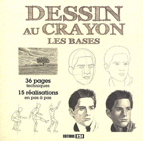 Dessin au crayon : Les bases par Atelier TF, L Guillaume, L Thomas, Madison Rengnez, R. Blairy