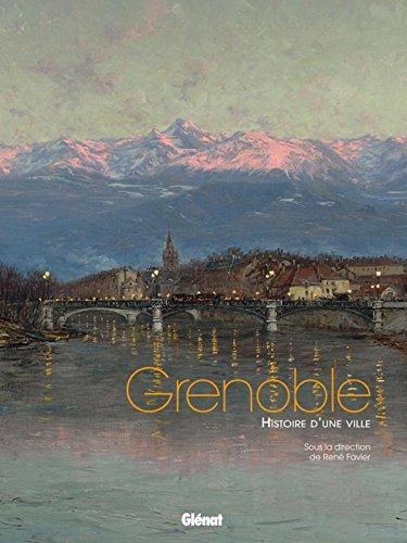 Grenoble: Histoire d'une ville par René Favier