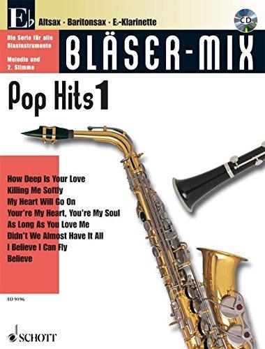 Bläser-Mix: Pop Hits. Es-Instrumente (Klarinette, Alt-Saxophon, Bariton-Saxophon). Ausgabe mit CD.