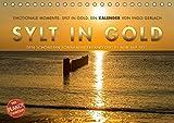Emotionale Momente: Sylt in Gold. (Tischkalender 2018 DIN A5 quer): Die Insel Sylt hat den schönsten Sonnenuntergang, so die Meinung aller ... 14 ... Orte) [Kalender] [Apr 01, 2017] Gerlach, Ingo