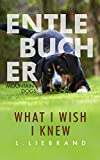 Entlebucher Mountain Dogs - What I Wish I Knew