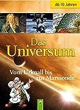Das Universum. Vom Urknall bis zur Marssonde (Wissenswelt)