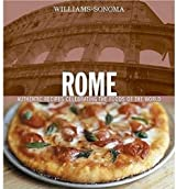 Rome: Authentic Recipes Celebrating the Foods of the World