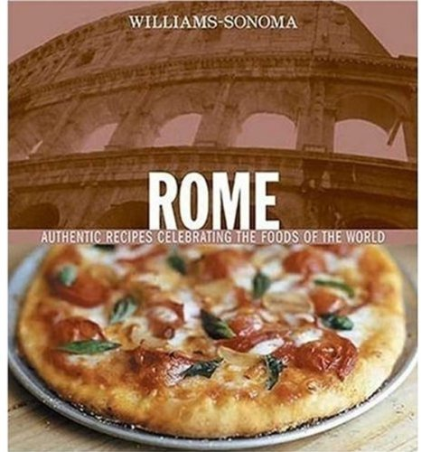 williams-sonoma-foods-of-the-world-rome-authentic-recipes-celebrating-the-foods-of-the-world