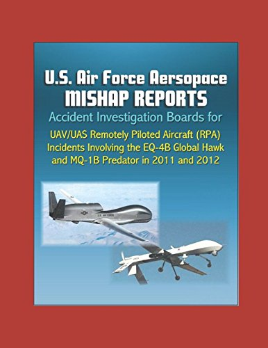 us-air-force-aerospace-mishap-reports-accident-investigation-boards-for-uav-uas-remotely-piloted-air