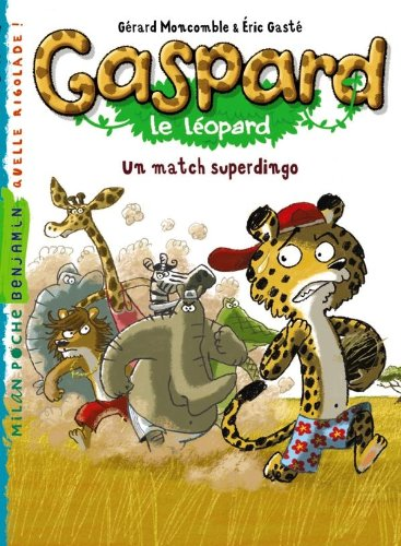 Gaspard le léopard : Un match superdingo