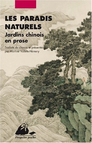 Les Paradis naturels - Jardins chinois en prose par Collectif