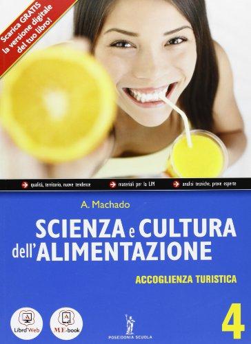 Scienza e cultura dell'alimentazione - Volume 4 - Accoglienza turistica. Con Me book e Contenuti Digitali Integrativi online