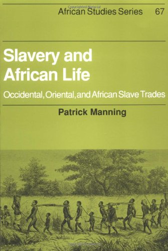Slavery and African Life: Occidental, Oriental, and African Slave Trades (African Studies, Band 67)