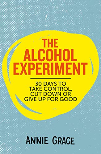Recovery-getränke (The Alcohol Experiment: how to take control of your drinking and enjoy being sober for good (English Edition))